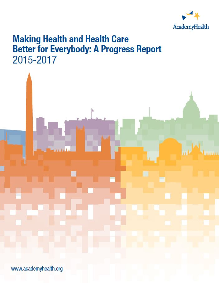 2015-2017 AcademyHealth Progress Report