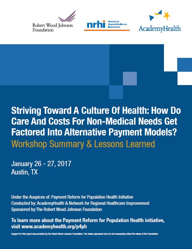 Striving Toward A Culture Of Health: How Do Care And Costs For Non-Medical Needs Get Factored Into Alternative Payment Models?